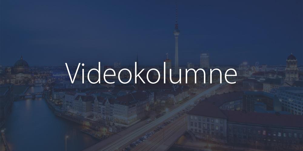 Videokolumne #6 – Blick aus Berlin: Neue Ära in Nahost